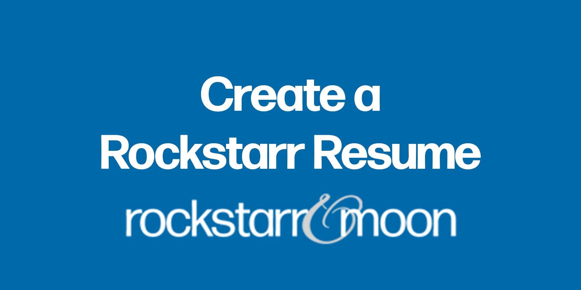 Write a Rockstarr Resume