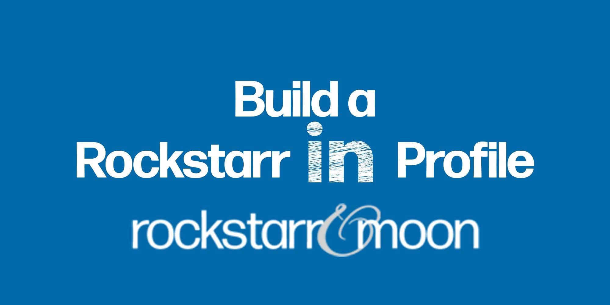 Build a Rockstarr LinkedIn Profile