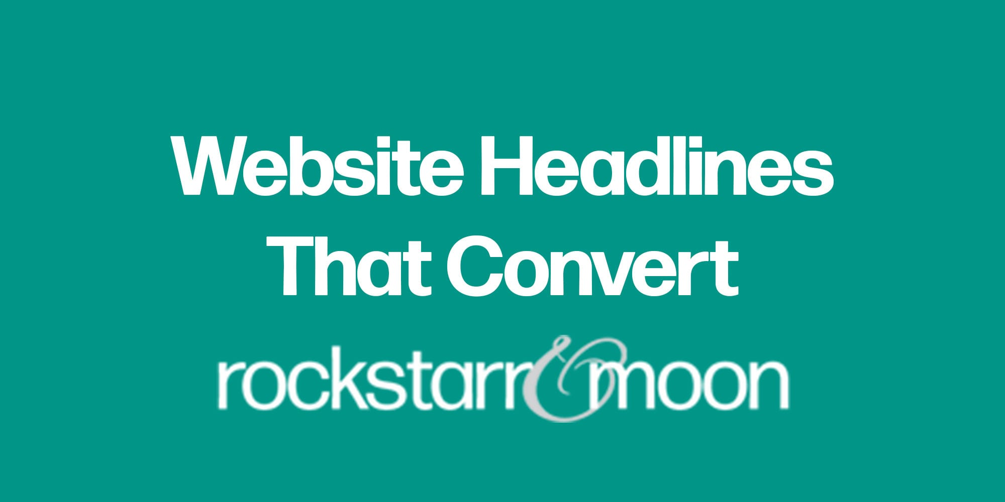 How to Write Attention-Grabbing Website Headlines That Convert