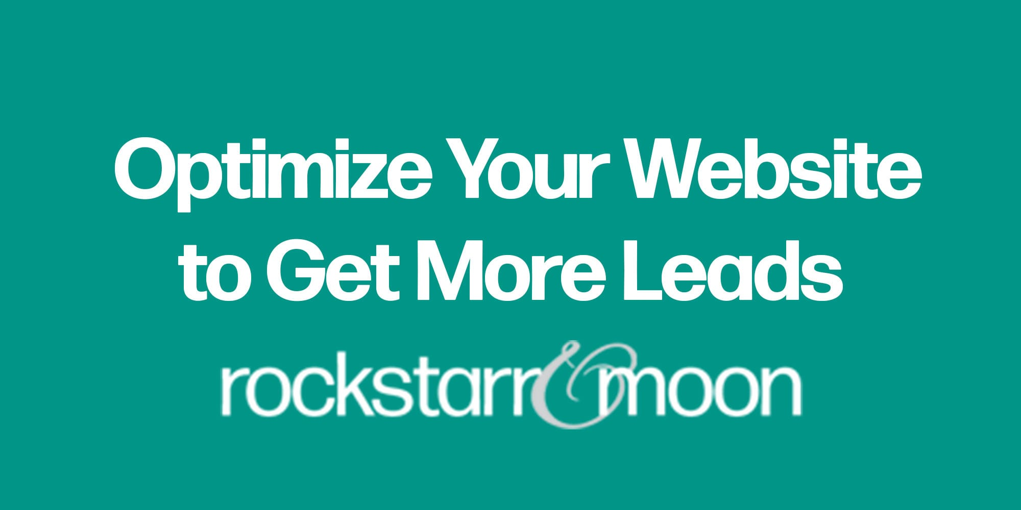 5 Simple Ways to Optimize Your Website to Get More Leads