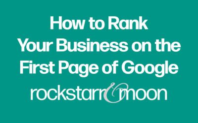 How to Rank Your Business on the First Page of Google